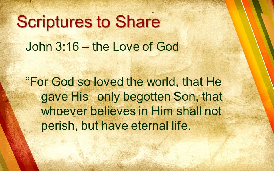 Scriptures to Share John 3:16 – the Love of God