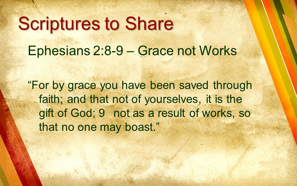 Scriptures to Share Ephesians 2:8-9 – Grace not Works