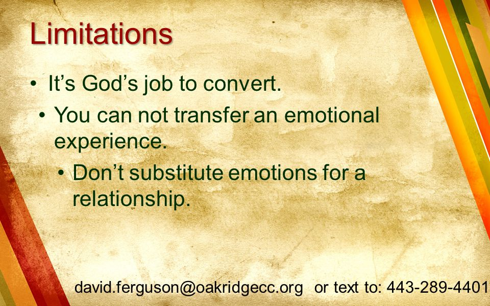 Limitations It's God's job to convert.