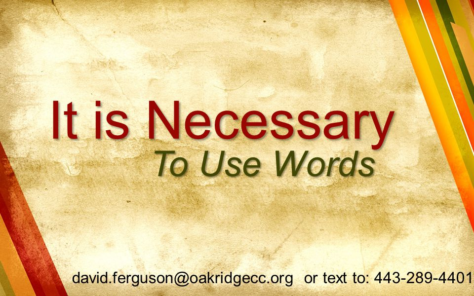 It is Necessary To Use Words