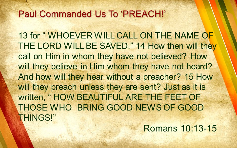 Paul Commanded Us To 'PREACH!'
