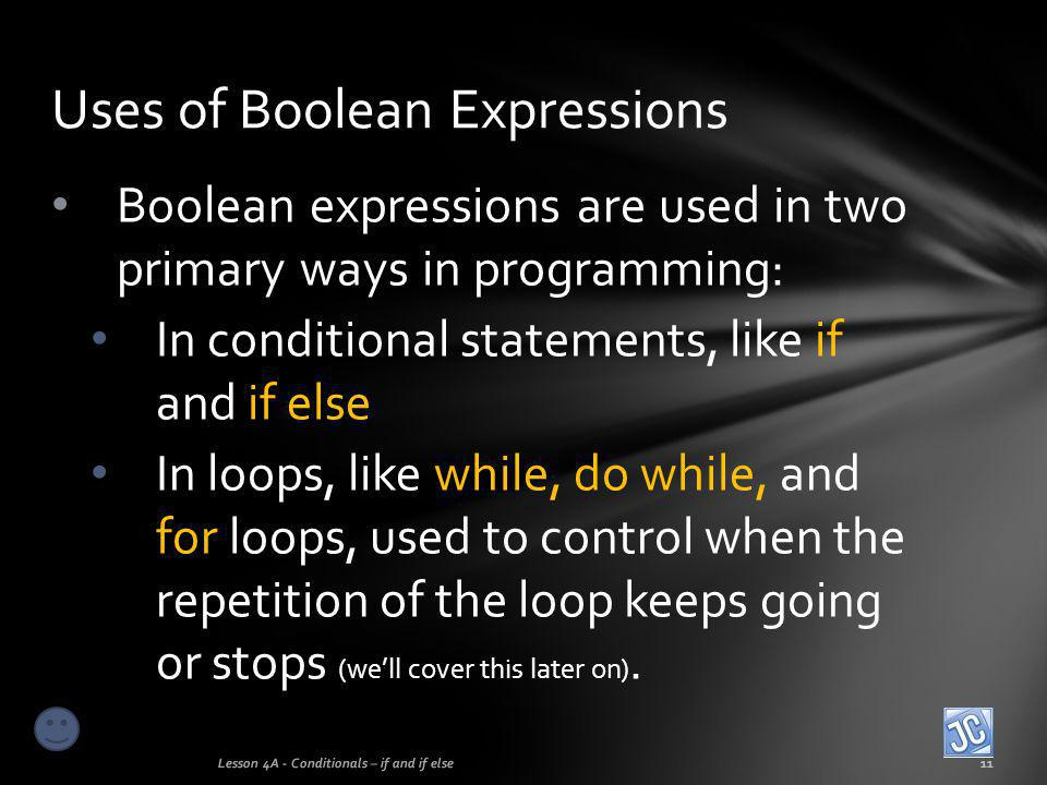Uses of Boolean Expressions