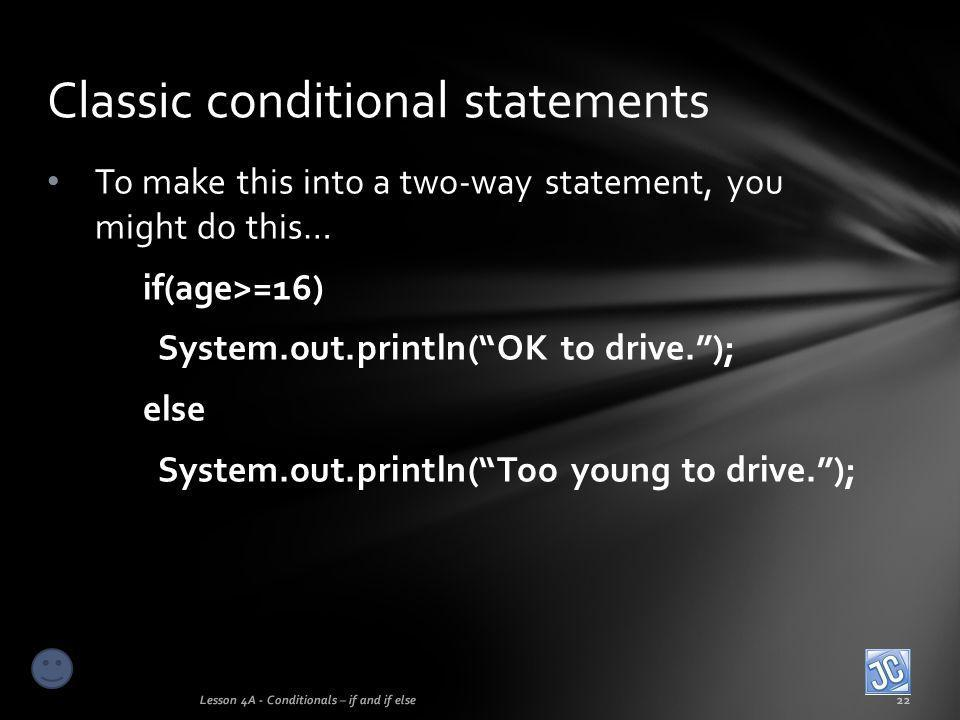 Classic conditional statements