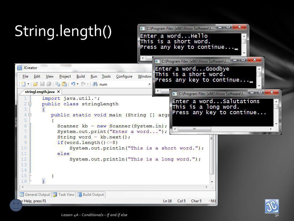String.length() Lesson 4A - Conditionals – if and if else