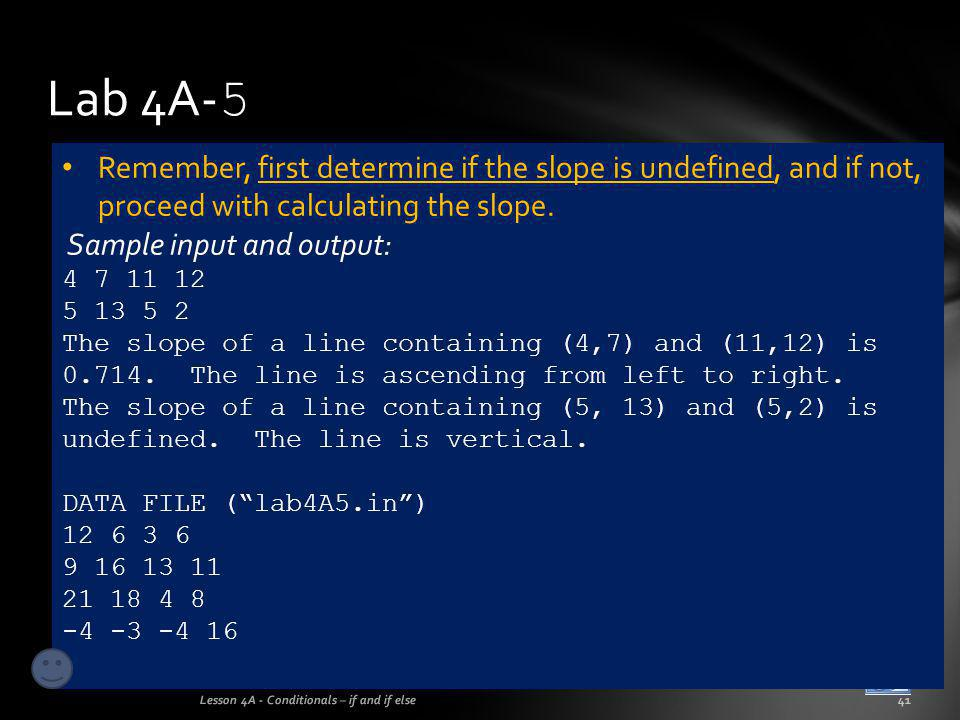Lab 4A-5 Remember, first determine if the slope is undefined, and if not, proceed with calculating the slope.