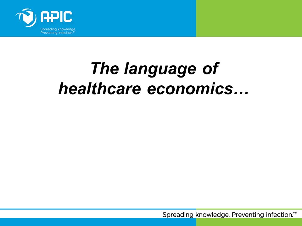 The language of healthcare economics…