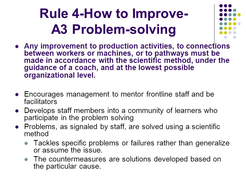 Rule 4-How to Improve- A3 Problem-solving