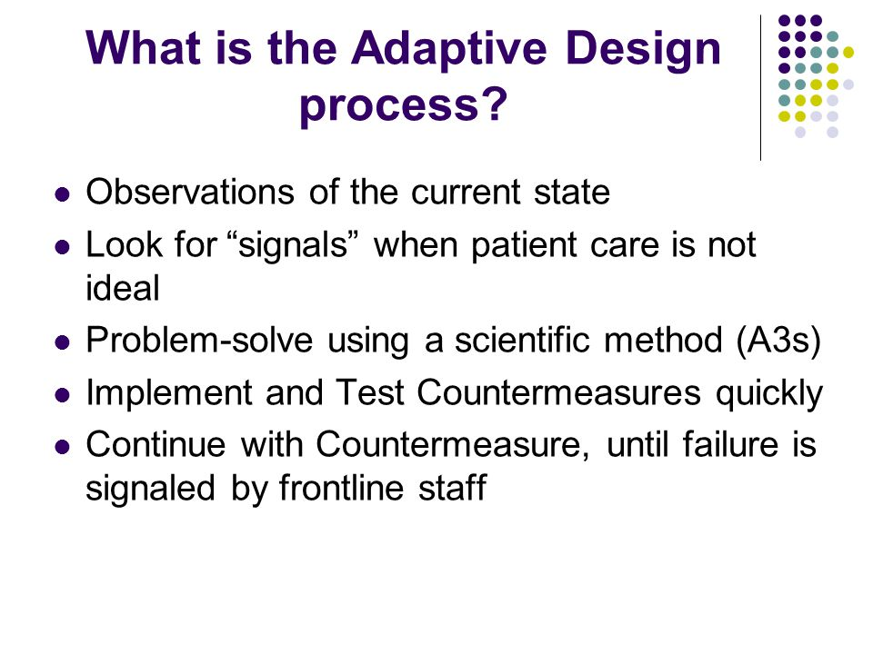 What is the Adaptive Design process