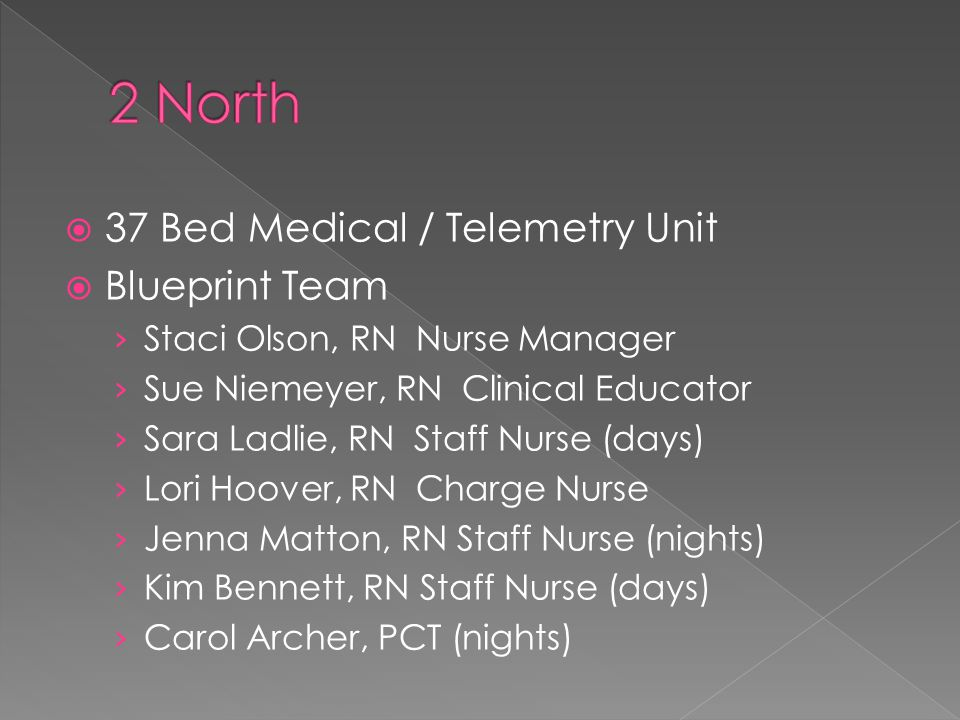 2 North 37 Bed Medical / Telemetry Unit Blueprint Team