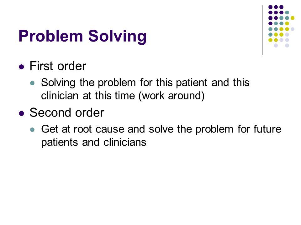 Problem Solving First order Second order