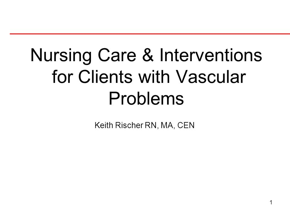 Nursing Care & Interventions for Clients with Vascular Problems