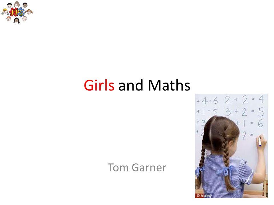Girls and Maths Tom Garner