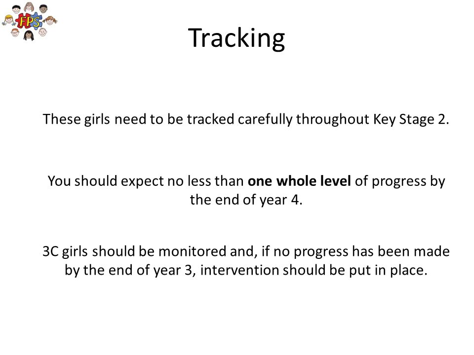 These girls need to be tracked carefully throughout Key Stage 2.
