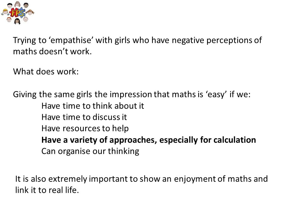 Trying to 'empathise' with girls who have negative perceptions of maths doesn't work.