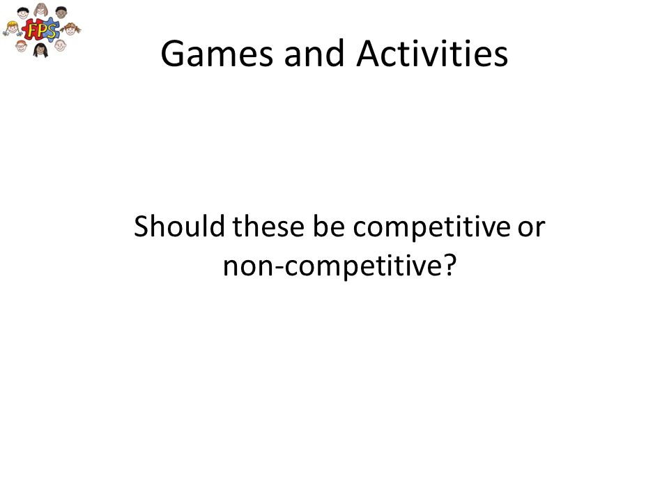 Should these be competitive or