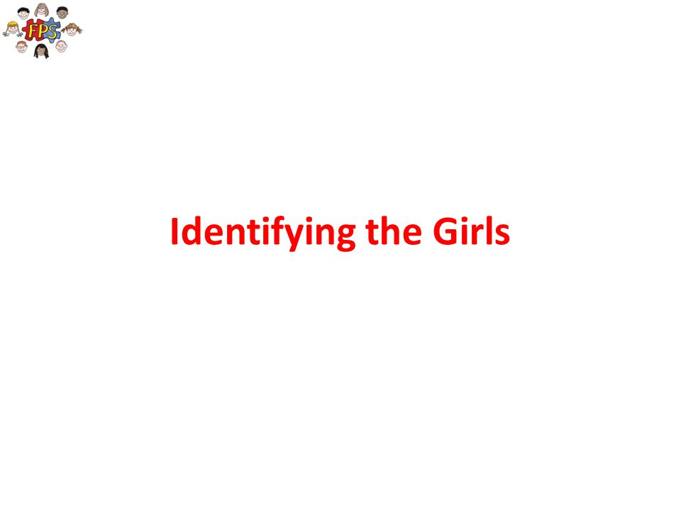 Identifying the Girls