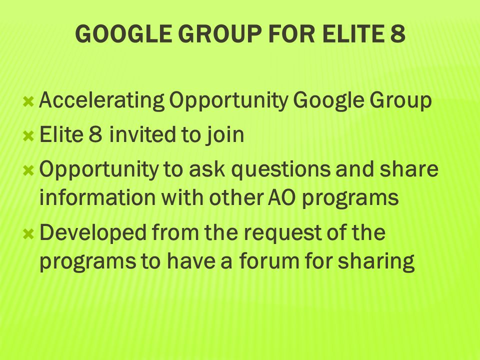 Google Group for Elite 8 Accelerating Opportunity Google Group