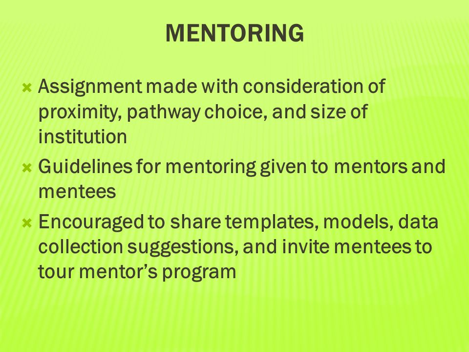 Mentoring Assignment made with consideration of proximity, pathway choice, and size of institution.