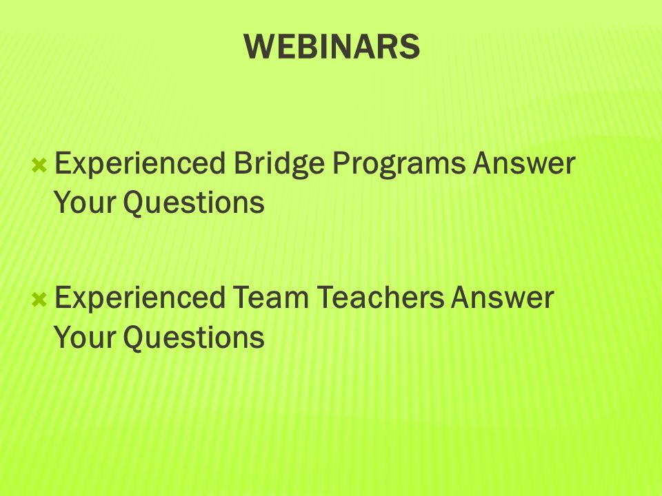 webinars Experienced Bridge Programs Answer Your Questions