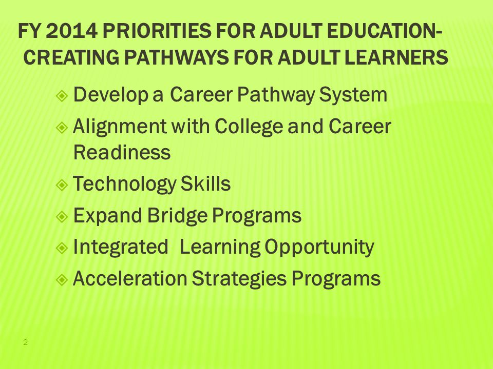 FY 2014 Priorities for Adult Education- Creating Pathways for Adult Learners