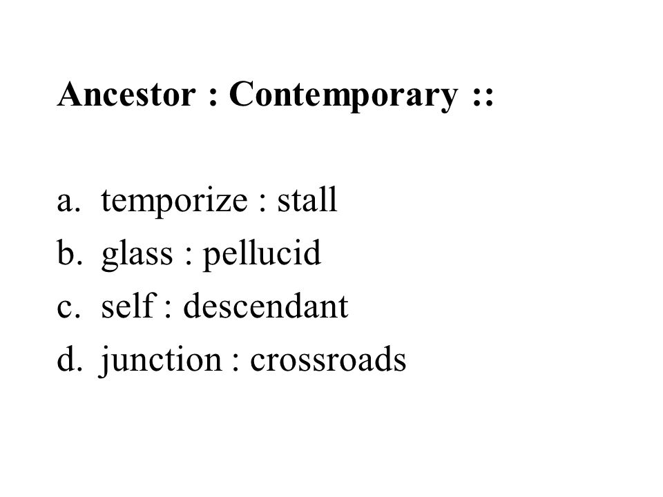 Ancestor : Contemporary ::
