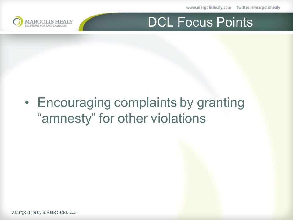 DCL Focus Points Encouraging complaints by granting amnesty for other violations