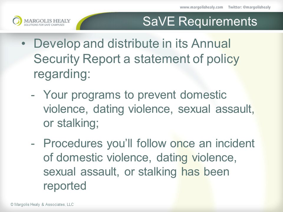 SaVE Requirements Develop and distribute in its Annual Security Report a statement of policy regarding: