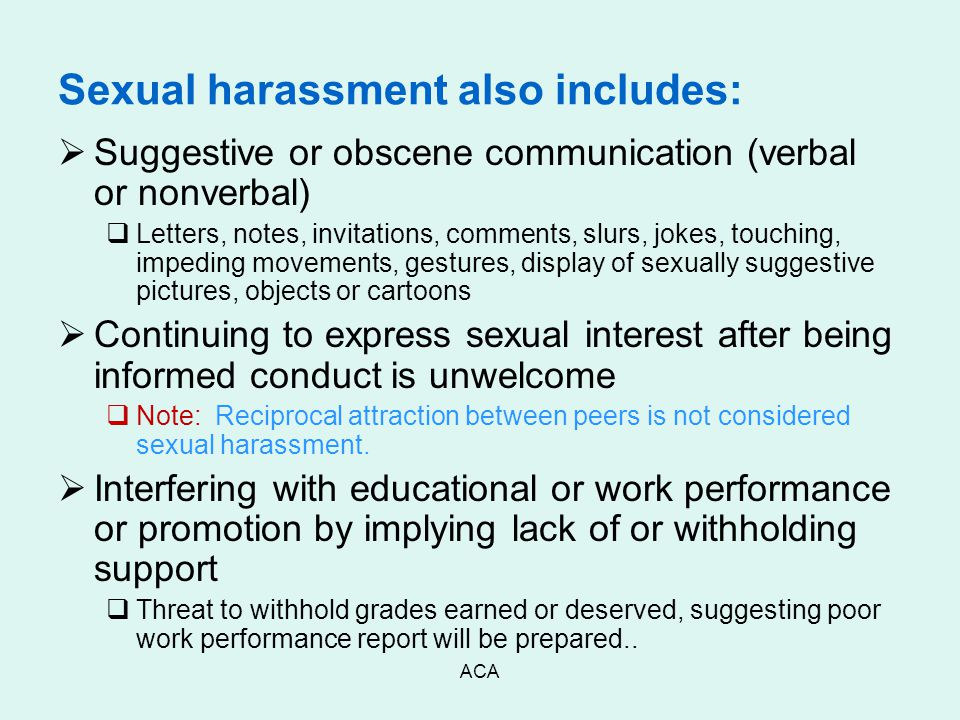 Sexual harassment also includes: