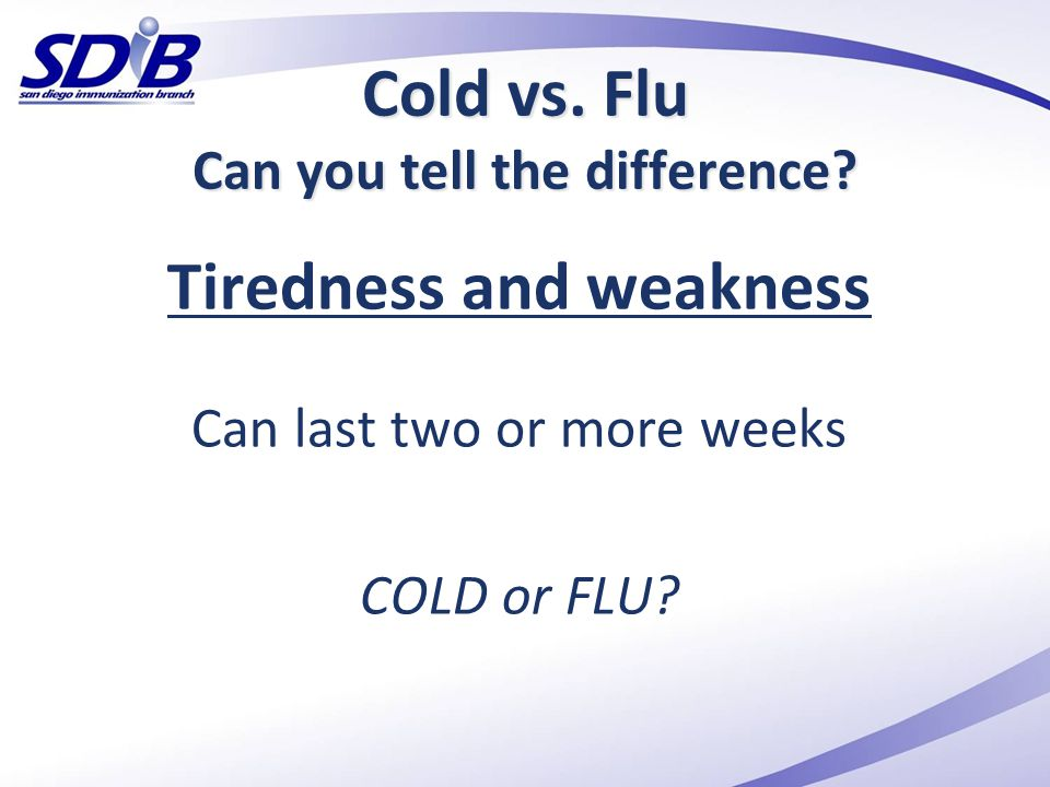 Cold vs. Flu Can you tell the difference