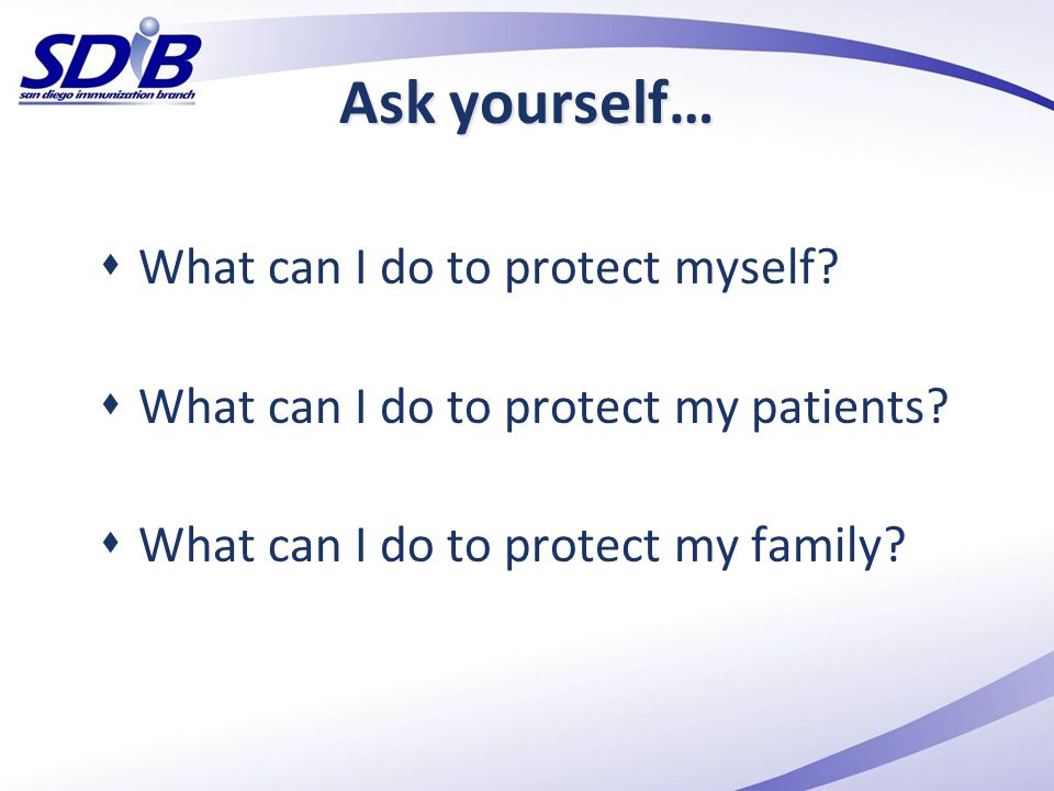 Ask yourself… What can I do to protect myself