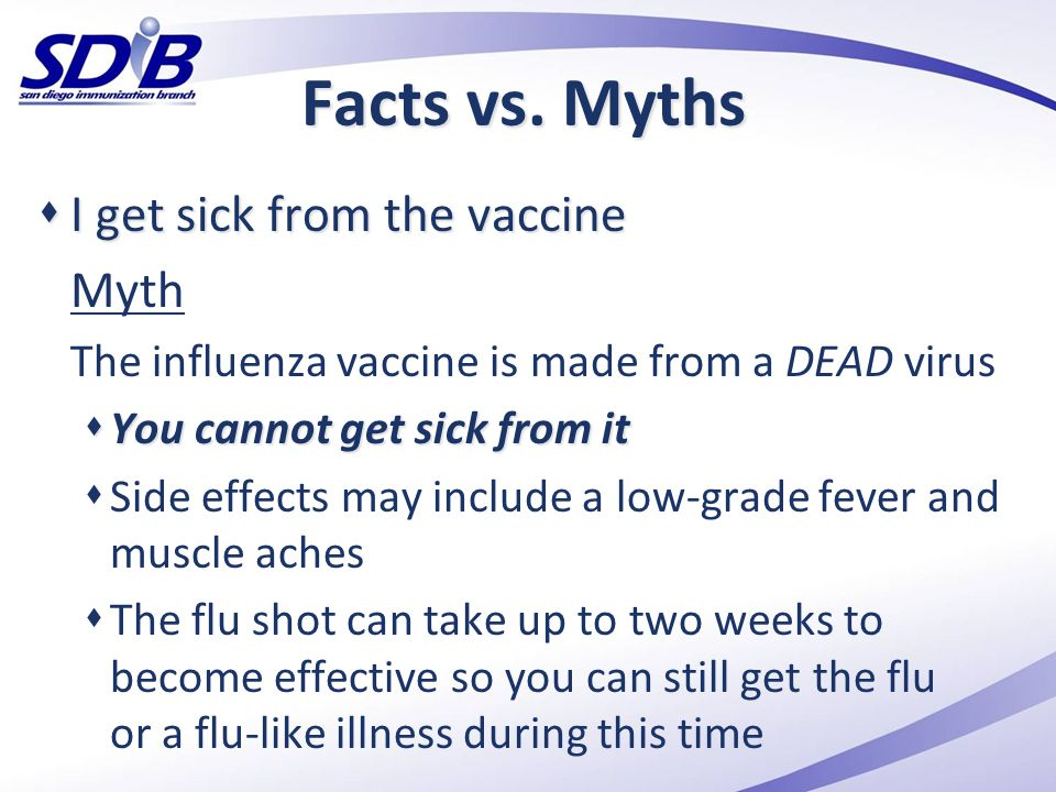 Facts vs. Myths I get sick from the vaccine