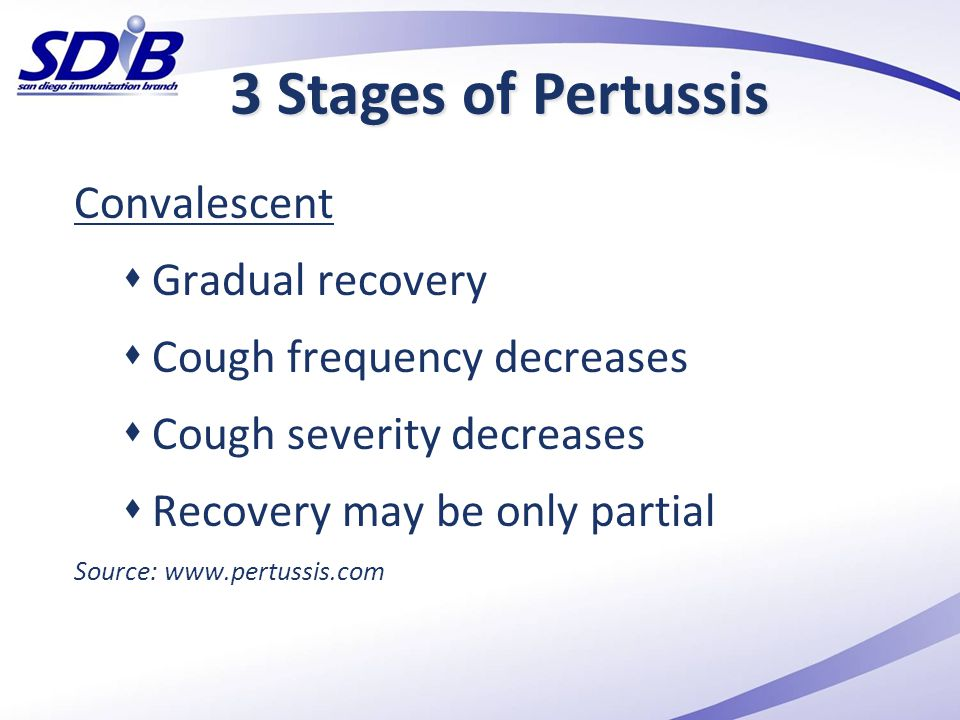 3 Stages of Pertussis Convalescent Gradual recovery