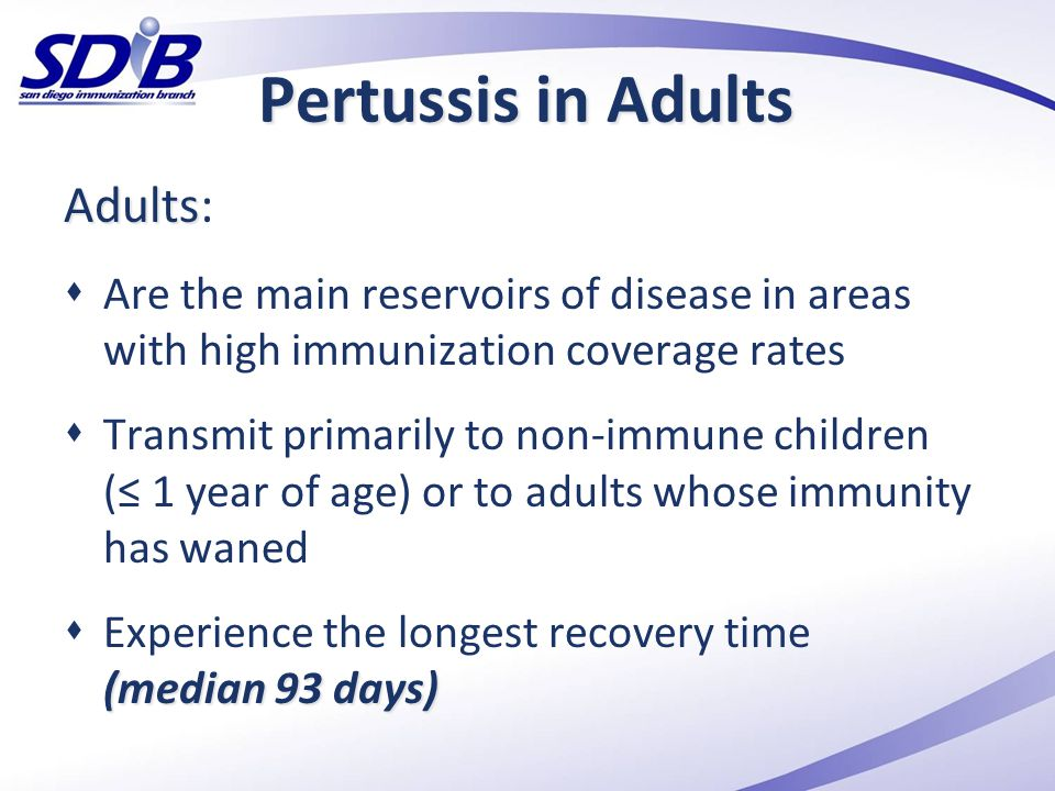 Pertussis in Adults Adults:
