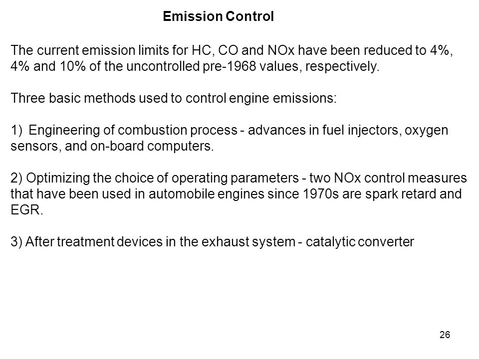 Emission Control The current emission limits for HC, CO and NOx have been reduced to 4%,