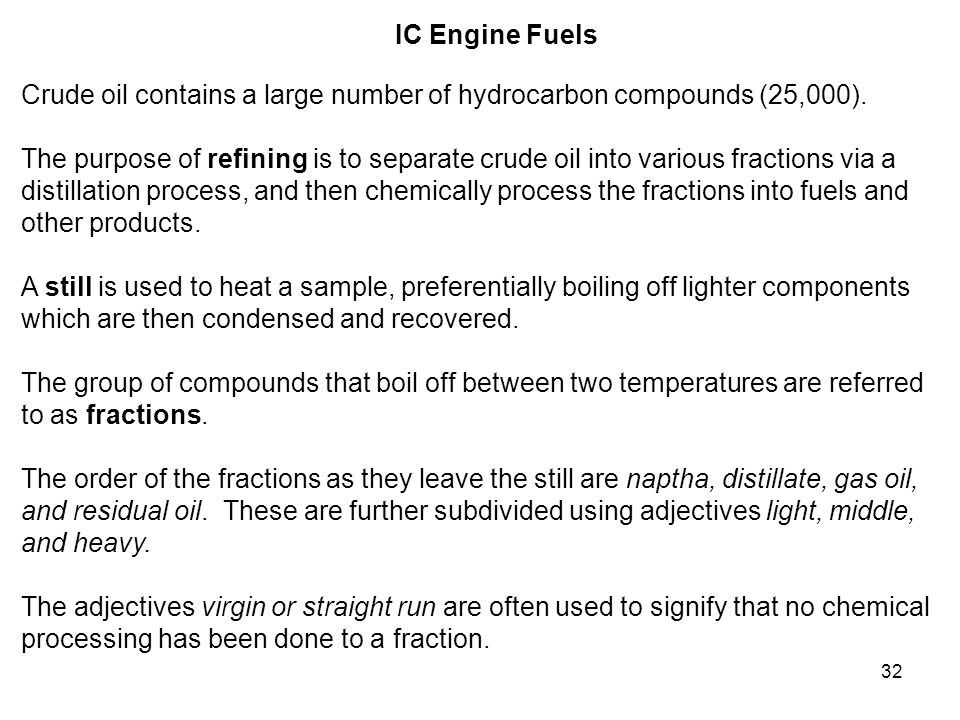 IC Engine Fuels Crude oil contains a large number of hydrocarbon compounds (25,000).