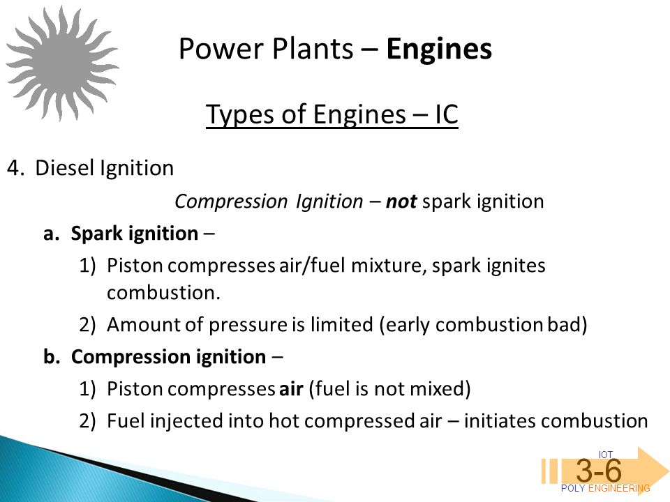 Compression Ignition – not spark ignition