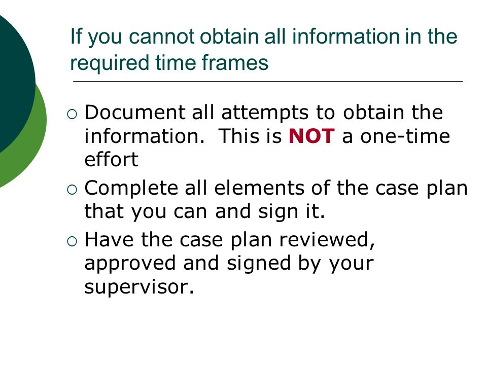 If you cannot obtain all information in the required time frames