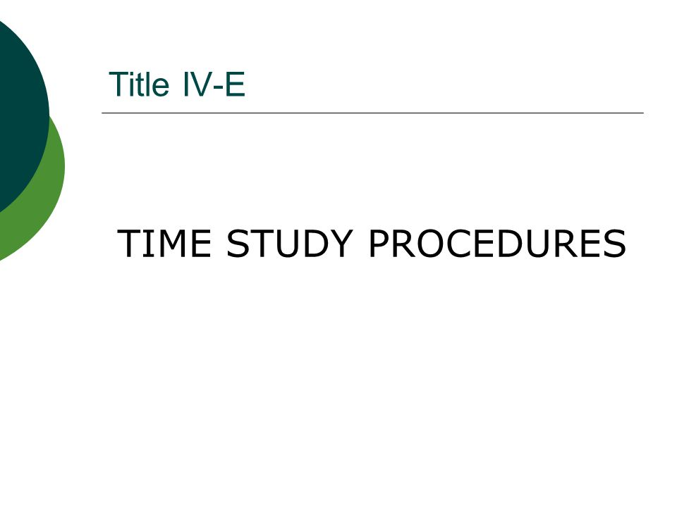 Title IV-E TIME STUDY PROCEDURES