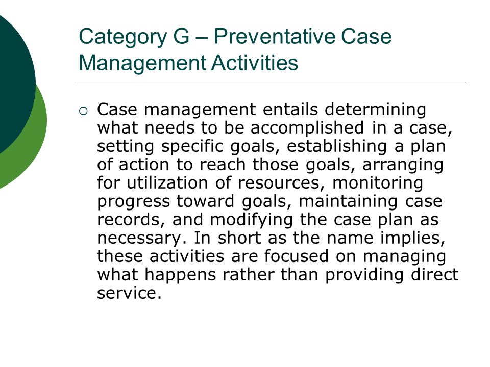 Category G – Preventative Case Management Activities