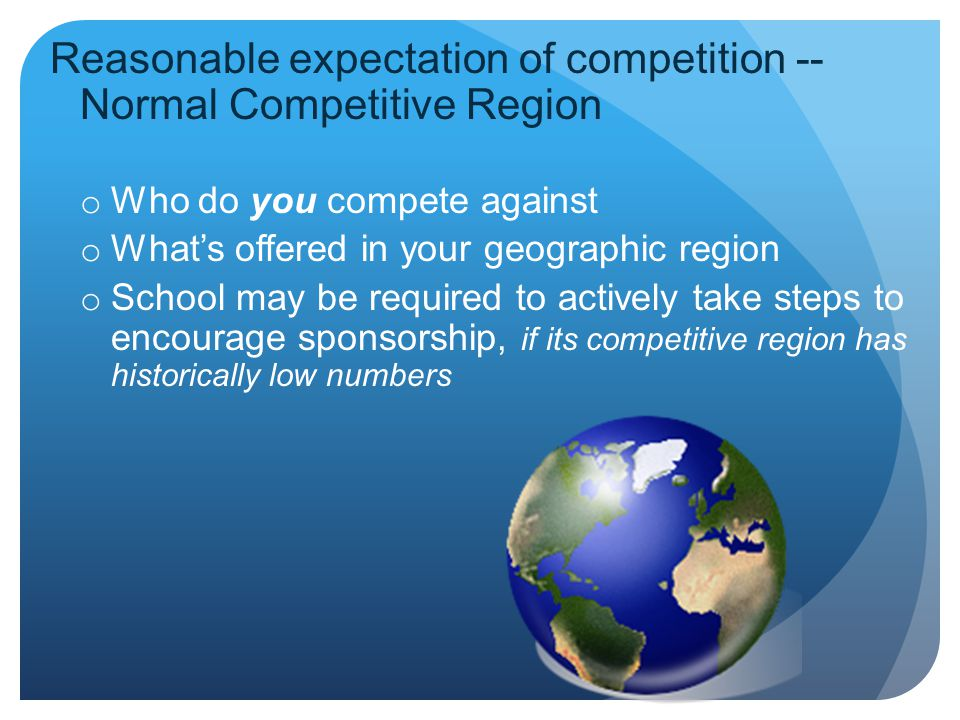 Reasonable expectation of competition -- Normal Competitive Region