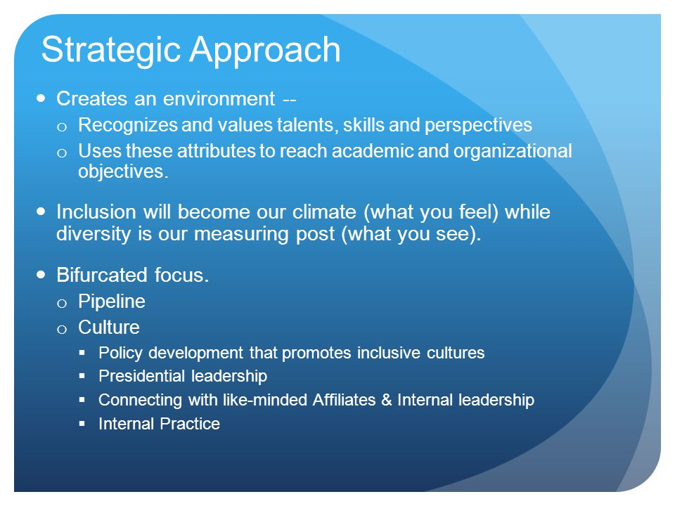 Strategic Approach Creates an environment --