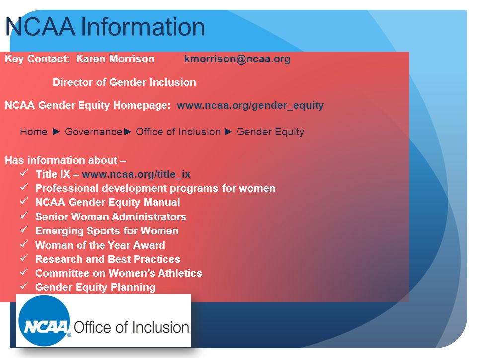 NCAA Information Key Contact: Karen Morrison kmorrison@ncaa.org