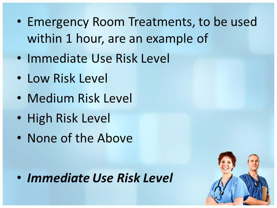 Emergency Room Treatments, to be used within 1 hour, are an example of