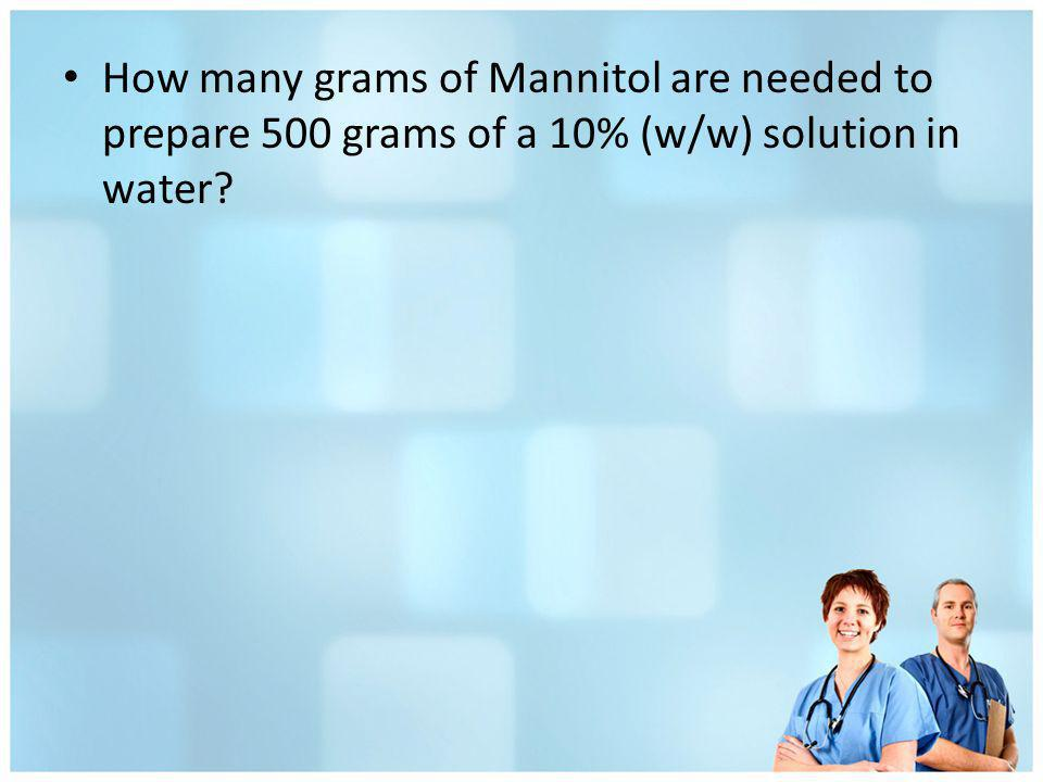 How many grams of Mannitol are needed to prepare 500 grams of a 10% (w/w) solution in water