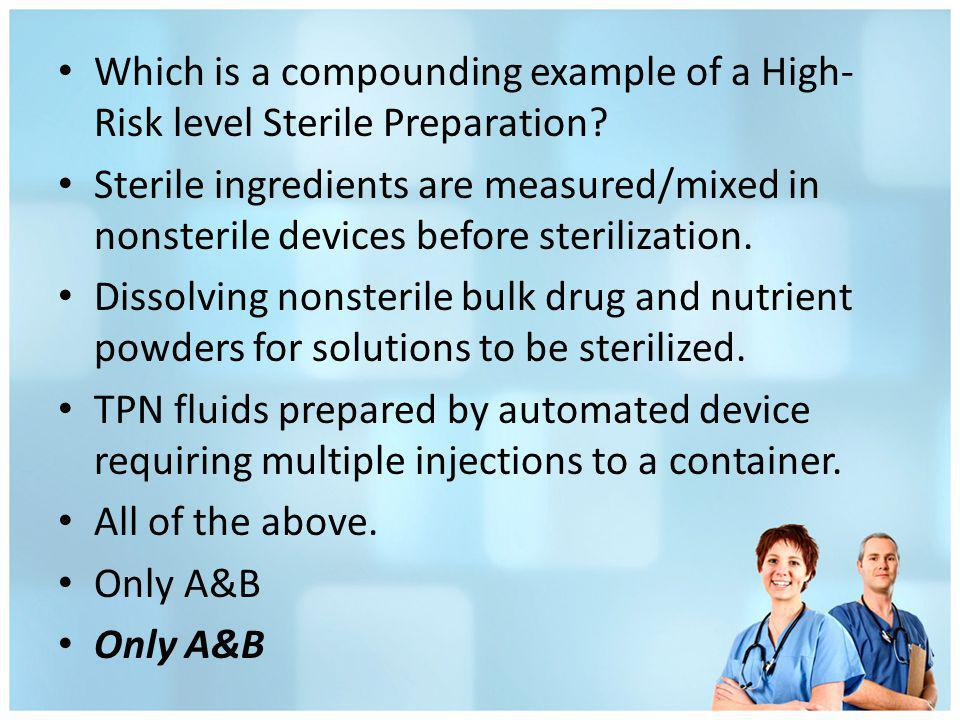 Which is a compounding example of a High-Risk level Sterile Preparation