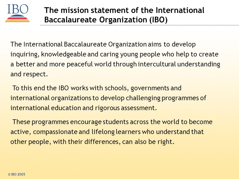 The mission statement of the International Baccalaureate Organization (IBO)