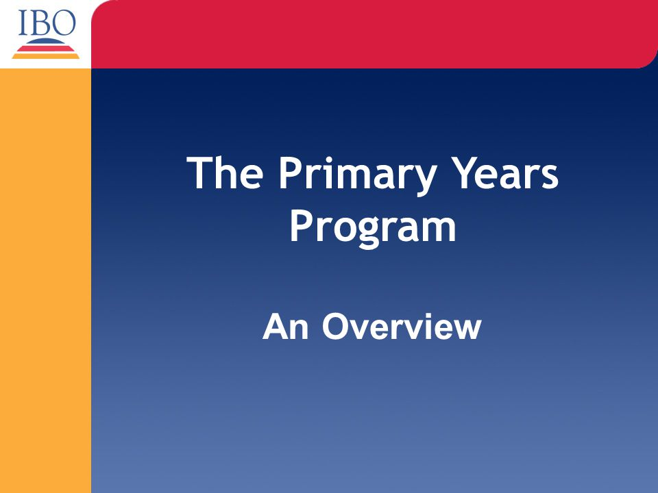The Primary Years Program