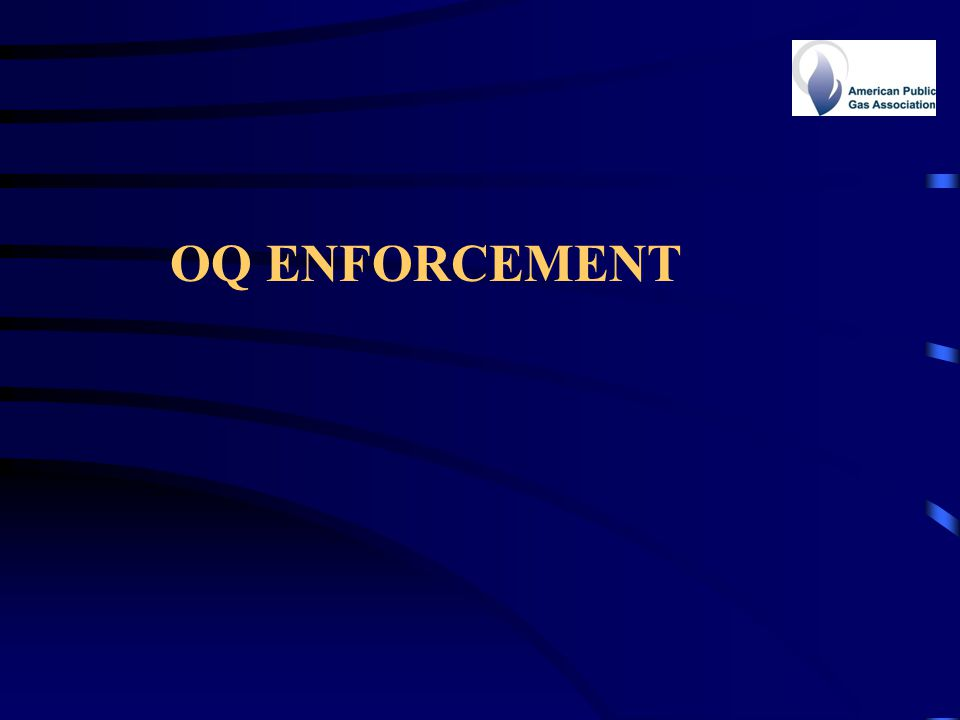 OQ Enforcement