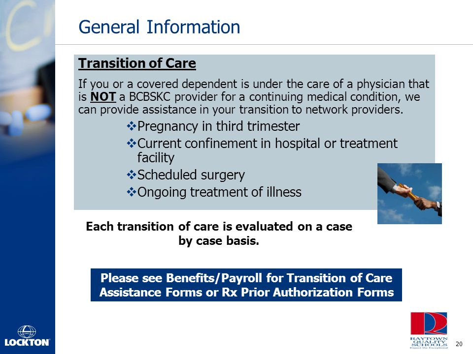 Each transition of care is evaluated on a case by case basis.