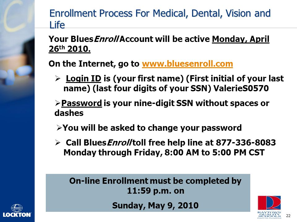 Enrollment Process For Medical, Dental, Vision and Life